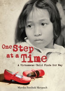 One Step At A Time: A Vietnamese Child Finds Her Way by Marsha Forchuk Skrypuch