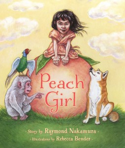 Peach Girl - written by Raymond Nakamura, illustrated by Rebecca Bender
