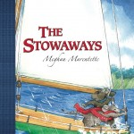 Cover: The Stowaways Author: Meghan Marentette Illustrator: Dean Griffiths Publisher: Pajama Press