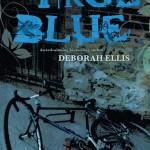 True Blue by Deborah Ellis