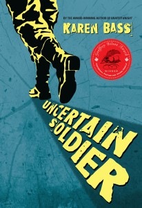 Cover: Uncertain Soldier Author: Karen Bass Publisher: Pajama Press