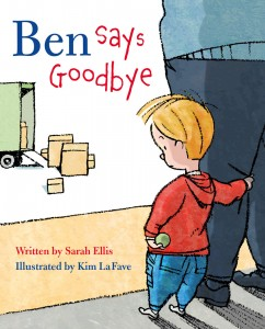Ben Says Goodbye | Sarah Ellis & Kim La Fave | Pajama Press