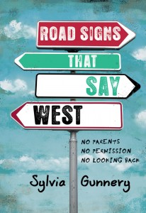 Cover: Road Signs That Say West Author: Sylvia Gunnery Publisher: Pajama Press