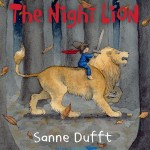 Cover: The Night Lion Author: Sanne Dufft Publisher: Pajama Press