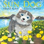 Cover: Sun Dog Author: Deborah Kerbel Illustrator: Suzanne Del Rizzo Publisher: Pajama Press
