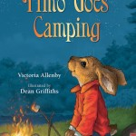 Cover: Timo Goes Camping Author: Victoria Allenby Illustrator: Dean Griffiths