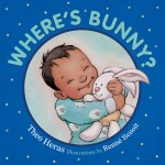 Cover: Where's Bunny? Author: Theo Heras Illustrator: Renné Benoit Publisher: Pajama Press