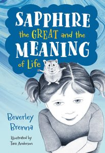 Cover: Sapphire the Great and the Meaning of Life Author: Beverley Brenna Illustrator: Tara Anderson