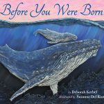 Cover: Before You Were Born Author: Deborah Kerbel Illustrator: Suzanne Del Rizzo Publisher: Pajama Press