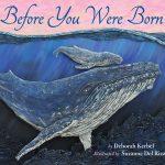 Cover: Before You Were Born Author: Deborah Kerbel Illustrator: Suzanne Del Rizzo Publisher: Pajama Press