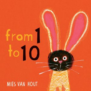 Cover: From One to Ten Author: Mies van Hout Publisher: Pajama Press