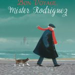 Cover: Bon Voyage, Mister Rodriguez Author: Christiane Duchesne Illustrator: François Thisdale Publisher: Pajama Press