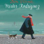 Cover: Bon Voyage, Mister Rodriguez Author: Christiane Duchesne Illustrator: François Thisdale Publisher: Pajama Press