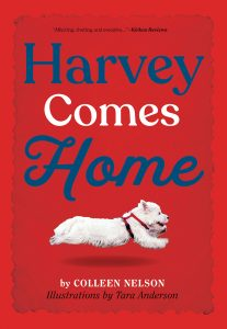 Cover: Harvey Comes Home Author: Colleen Nelson Publisher: Pajama Press