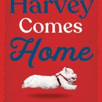 Cover: Harvey Comes Home Author: Colleen Nelson Illustrator: Tara Anderson Publisher: Pajama Press