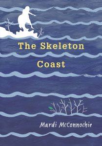 Cover: The Skeleton Coast Author: Mardi McConnochie Publisher: Pajama Press