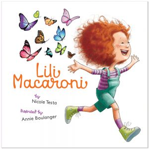 Cover: Lili Macaroni Author: Nicole Testa Illustrator: Annie Boulanger Publisher: Pajama Press