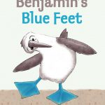Cover: Benjamin's Blue Feet Author-illustrator: Sue Macartney Publisher: Pajama Press