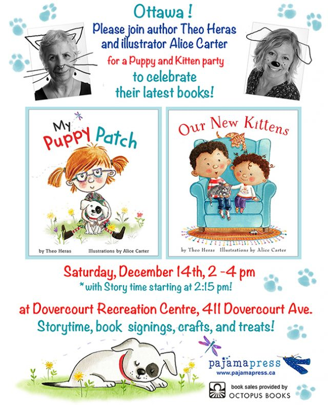 Information poster about the book launch for My Puppy Patch and Our New Kittens by Theo Heras and Alice Carter. These picture books for children ages 3–7 are being celebrated in Ottawa at the Dovercourt Recreation Centre on Saturday, December 14th at 2pm. All ages are welcome. The afternoon will include storytime, book signings, crafts, and treats.